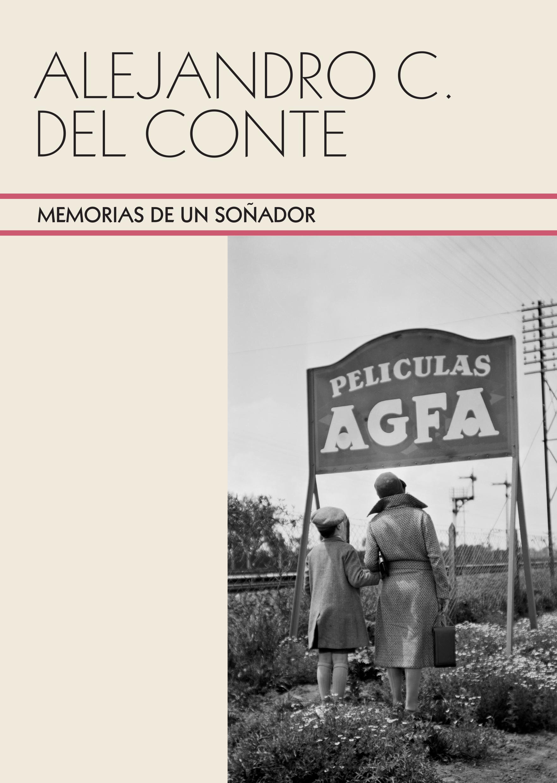 Alejandro C. Del Conte. Memorias de un soñador